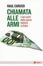 Chiamata alle armi. I veri costi della spesa militare in Italia