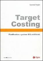 Target costing. Pianificazione e gestione della redditività