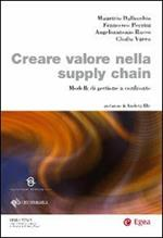 Creare valore nella supply chain. Modelli di gestione a confronto