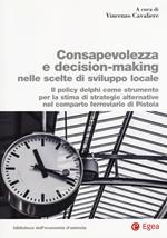 Consapevolezza decision-making nelle scelte di sviluppo locale. Il policy delphi come strumento per la stima di strategie alternative nel comparto ferroviario di Pistoia