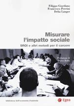 Misurare l'impatto sociale. SROI e altri metodi per il carcere