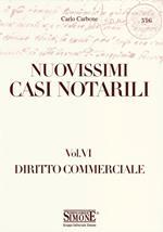 Nuovissimi casi notarili. Vol. 6: Diritto commerciale.
