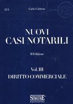 Nuovi casi notarili. Vol. 3: Diritto commerciale.