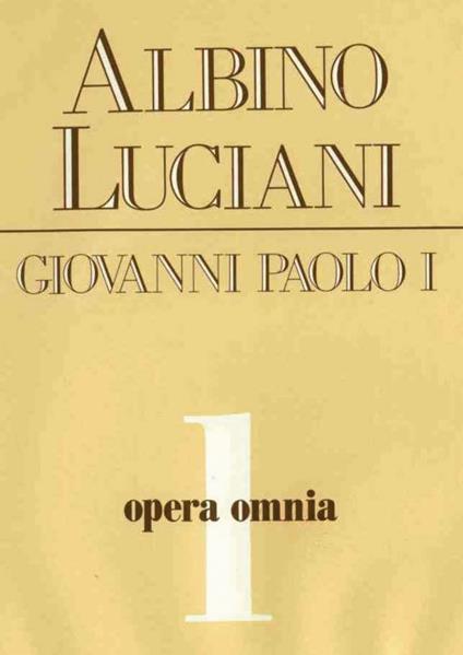 Opera omnia. Vol. 1 - Giovanni Paolo I - ebook