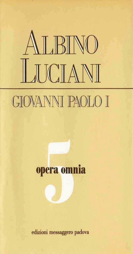 Opera omnia. Vol. 5 - Giovanni Paolo I - ebook