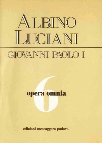 Opera omnia. Vol. 6 - Giovanni Paolo I - ebook