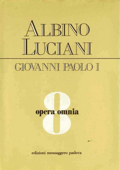 Opera omnia. Vol. 8 - Giovanni Paolo I - ebook