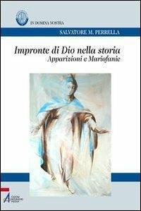 Impronte di Dio nella storia. Apparizioni e mariofanie - Salvatore Maria Perrella - ebook