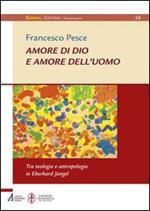 Amore di Dio e amore dell'uomo. Tra teologia e antropologia in Eberhard Jüngel