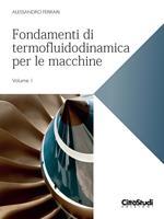 Fondamenti di termofluidodinamica per le macchine. Vol. 1