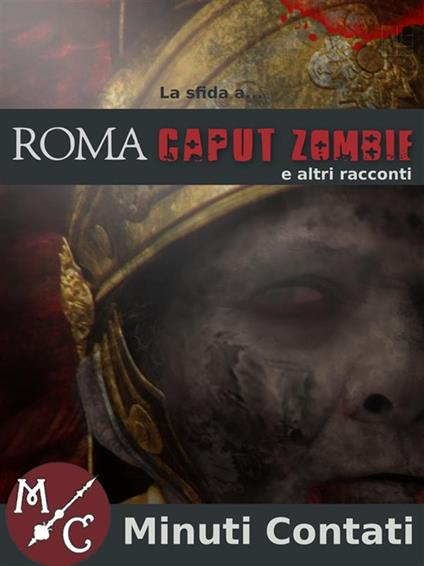 La sfida a Roma caput zombie e altri racconti - AA.VV. - ebook