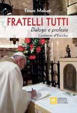 Fratelli tutti. Dialogo e profezia. Commento all'Enciclica