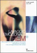 Lavaggio emozionale REM. Alla scoperta delle proprie emozioni attraverso il respiro e la consapevolezza del corpo
