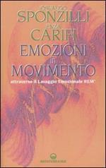 Emozioni in movimento attraverso il Lavaggio Emozionale REM®