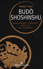 Budoshoshinshu. Insegnamenti essenziali sulla via del guerriero