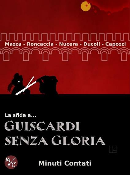 La sfida a... Guiscardi senza gloria - Francesco Capozzi,Diego Ducoli,Luca Mazza,Francesco Nucera - ebook