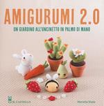 Amigurumi 2.0. Un giardino all'uncinetto in palmo di mano