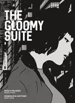 The gloomy suite. Ediz. illustrata