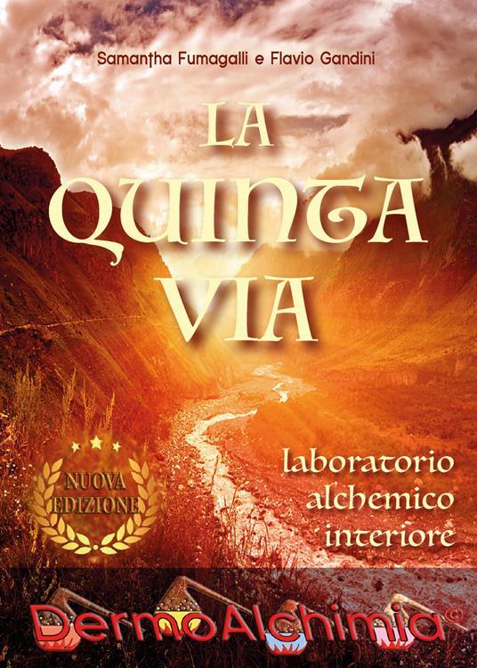 La quinta via. Laboratorio alchemico interiore - Samantha Fumagalli,Flavio Gandini - copertina