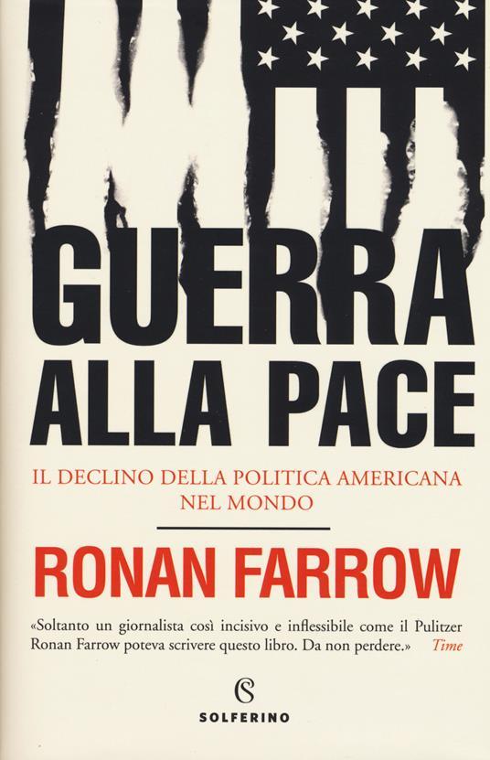 Guerra alla pace. Il declino della politica americana nel mondo - Ronan Farrow - copertina