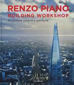 Renzo Piano Building Workshop. Ricuciture urbane e periferie. Ediz. illustrata