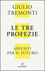 Tre profezie. Appunti per il futuro