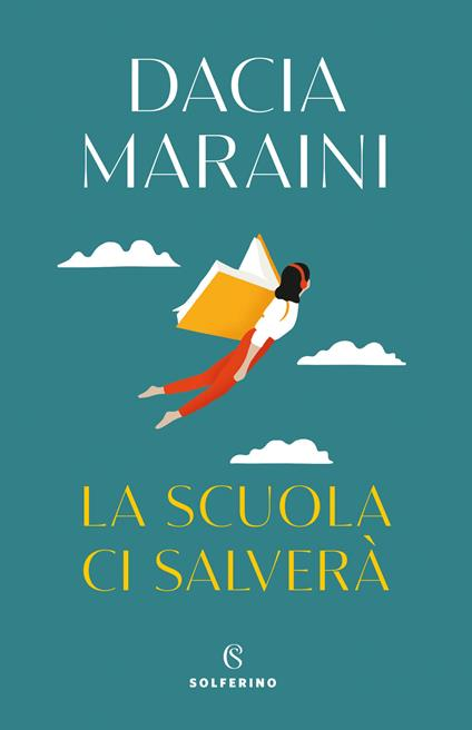 La scuola ci salverà - Dacia Maraini - copertina