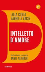 Intelletto d'amore. Quattro donne e un poeta, Dante Alighieri