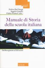 Manuale di storia della scuola italiana. Dal Risorgimento al XXI secolo