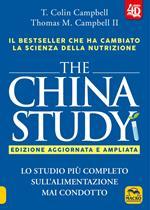 The China study. Lo studio più completo sull'alimentazione mai condotto. Ediz. ampliata
