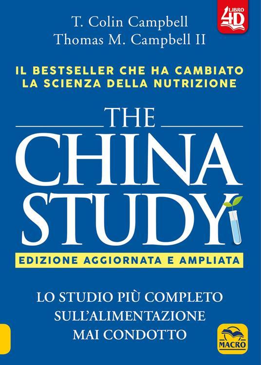 The China study. Lo studio più completo sull'alimentazione mai condotto. Ediz. ampliata - T. Colin Campbell,Thomas M. II Campbell - copertina