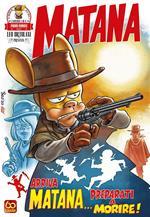 Arriva Matana... preparati a morire! Matana. Vol. 1