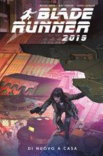 Blade Runner 2019. Vol. 3: Di nuovo a casa