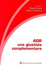 ADR. Una giustizia complementare