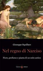 Nel regno di Narciso. Fiore, profumo e pianta di un mito antico