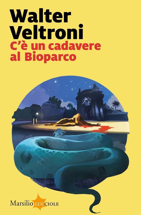 C'è un cadavere al Bioparco - Walter Veltroni - copertina