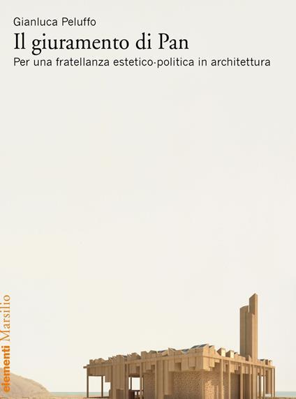 Il giuramento di Pan. Per una fratellanza estetico-politica in architettura - Gianluca Peluffo - ebook