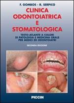 Clinica odontoiatrica e stomatologica. Testo-atlante a colori di patologia e medicina orale per medici ed odontoiatri