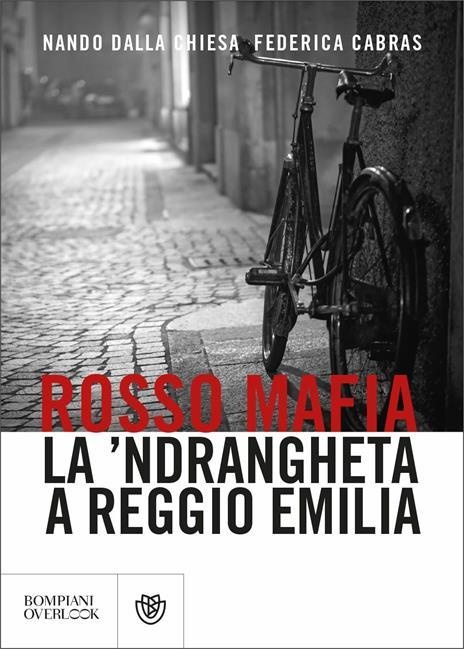Rosso mafia. La 'ndrangheta a Reggio Emilia - Nando Dalla Chiesa,Federica Cabras - copertina