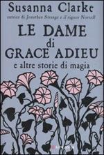 Le dame di Grace Adieu e altre storie di magia