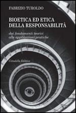 Bioetica ed etica della responsabilità. Dai fondamenti teorici alle applicazioni pratiche
