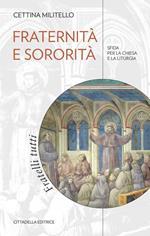 Fraternità e sororità. Sfida per la Chiesa e la liturgia