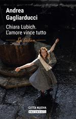 Chiara Lubich. L'amore vince tutto. La fiction
