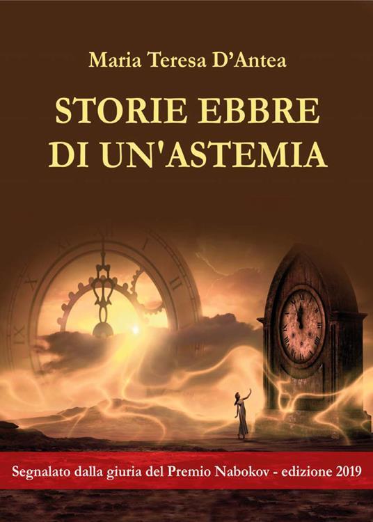 Storie ebbre di un'astemia - Maria Teresa D'Antea - copertina