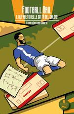 Football rail. L'alfabeto delle città del calcio