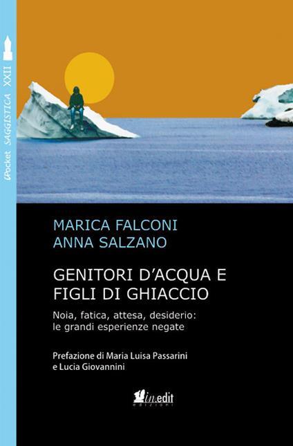 Genitori d'acqua e figli di ghiaccio - Falconi Marica,Salzano Anna - ebook