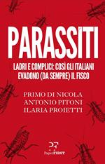 Parassiti. Ladri e complici: così gli italiani evadono (da sempre) il fisco