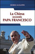 La Chiesa secondo Papa Francesco