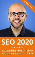SEO 2020. La guida definitiva dopo 10 anni di SEO