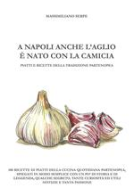 A Napoli anche l'aglio è nato con la camicia